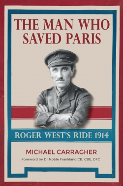 Jacket Image for the Title The Man Who Saved Paris - Roger West's Ride
