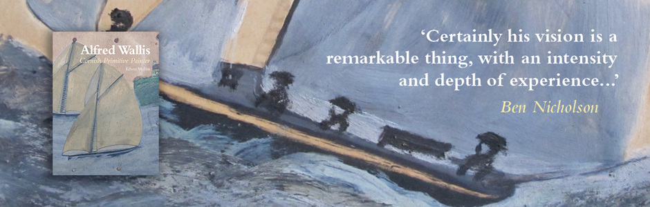 Alfred Wallis: Cornish Primitive Painter