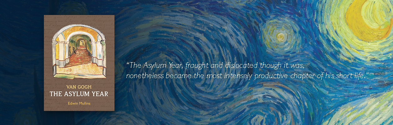 Vincent van Gogh: The Asylum Year
